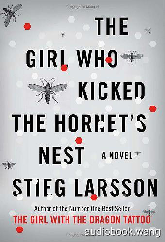 The Girl Who Kicked the Hornet's Nest Unabridged (mp3/m4b音频) 452.38 MBs