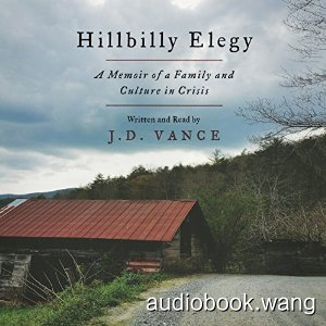 Hillbilly Elegy: A Memoir of a Family and Culture in Crisis Unabridged (m4b+mp3+mobi+epub) 6hrs