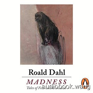 Roald Dahl - Madness Unabridged (m4b+mp3+cue) 7hrs