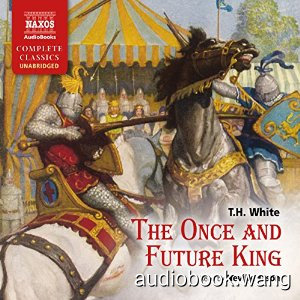 The Once and Future King Unabridged (mp3+mobi+epub) 33hrs