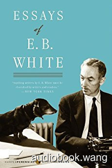 Essays of E. B. White Unabridged (mp3+mobi+epub) 12hrs