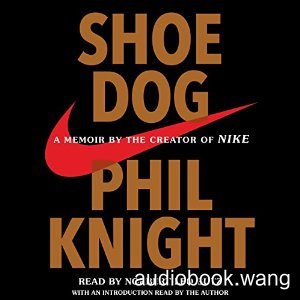 Shoe Dog: A Memoir by the Creator of Nike Unabridged (mp3+mobi+epub) 13hrs