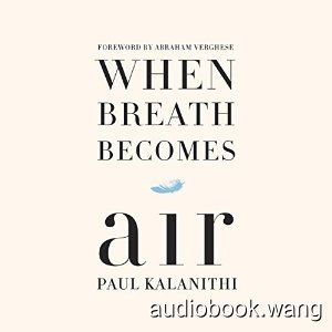 When Breath Becomes Air Unabridged (mp3+mobi+epub) 5hrs