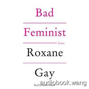Bad Feminist: Essays Unabridged (mp3+mobi) 12hrs