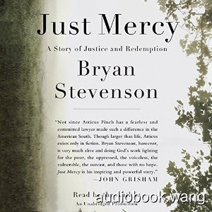 Just Mercy: A Story of Justice and Redemption Unabridged (mp3+mobi) 11hrs