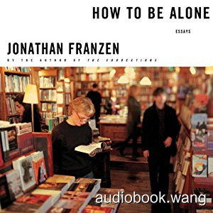 How to Be Alone: Essays Unabridged (mp3+mobi+epub) 8hrs