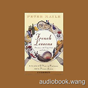 French Lessons: Adventures with Knife, Fork, and Corkscrew Unabridged (mp3) 5hrs