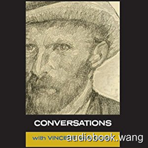 Conversations with Van Gogh Unabridged (mp3) 2hrs