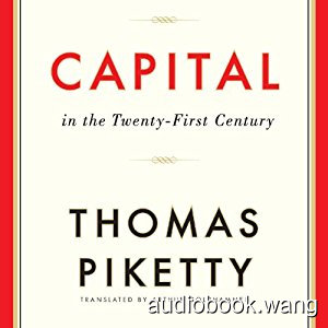 Capital in the Twenty-First Century Unabridged (mp3) 25hrs