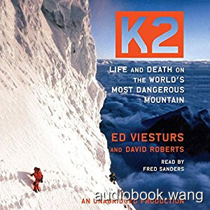 K2: Life and Death on the World's Most Dangerous Mountain Unabridged (mp3) 12hrs