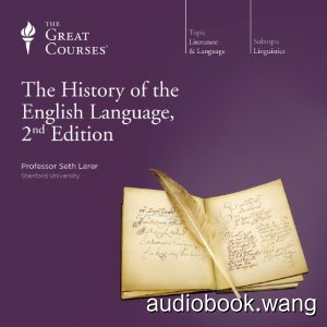 The History of the English Language, 2nd Edition Unabridged (mp3) 18hrs