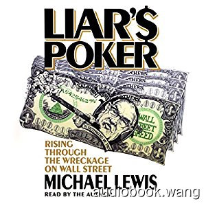 Liars Poker: Rising Through the Wreckage on Wall Street Unabridged (mp3) 3hrs