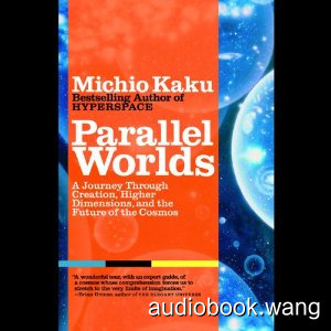 Parallel Worlds Unabridged (mp3+mobi+epub+pdf) 15hrs