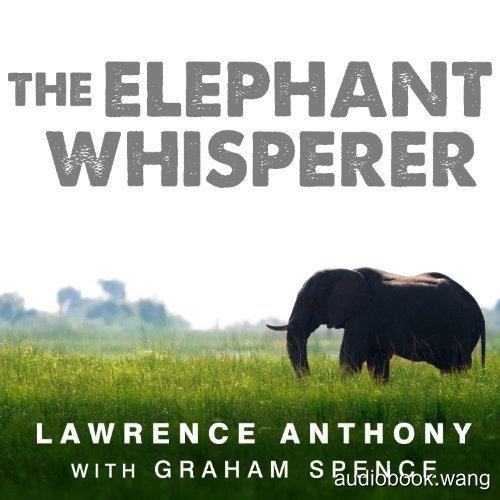 The Elephant Whisperer Unabridged (mp3+mobi+epub+pdf) 11hrs
