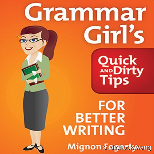 Grammar Girl's Quick and Dirty Tips for Better Writing Unabridged (mp3+mobi+epub+pdf) 6hrs