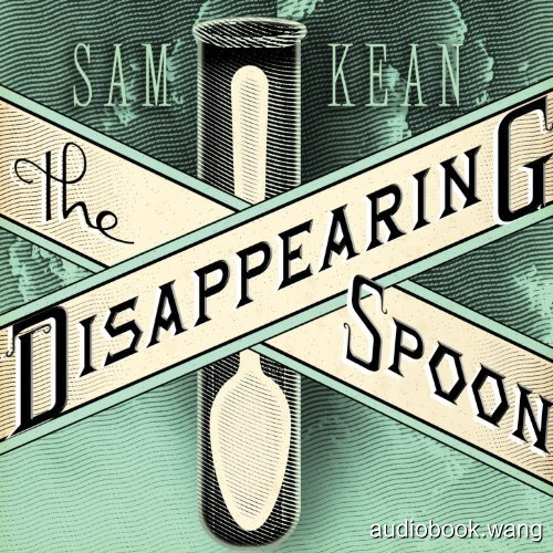 The Disappearing Spoon Unabridged (mp3音频+mobi+epub+pdf) 12hrs