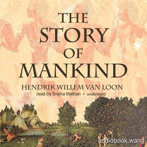 人类的故事-房龙The Story of Mankind Unabridged (mp3音频+mobi+epub+pdf) 14hrs