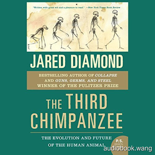 The Third Chimpanzee:The Evolution and Future of the Human Animal Unabridged (mp3音频+mobi+epub+pdf) 15hrs