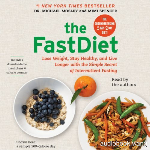 轻断食:正在横扫全球的瘦身革命The FastDiet Lose Weight, Stay Healthy, and Live Longer with the Simple Secret of Intermittent Fasting Unabridged (mp3音频+mobi+epub+pdf+txt+docx) 4hrs