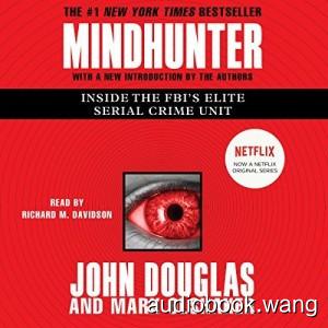 美剧同名小说 心灵猎人Mindhunter:Inside the FBI's Elite Serial Crime Unit Unabridged (m4b音频+mobi+epub) 15hrs