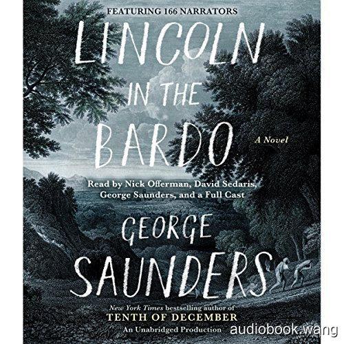 2017年布克奖作品 林肯在中阴界Lincoln in the Bardo Unabridged (mp3音频+mobi+epub+pdf+txt+docx) 7hrs