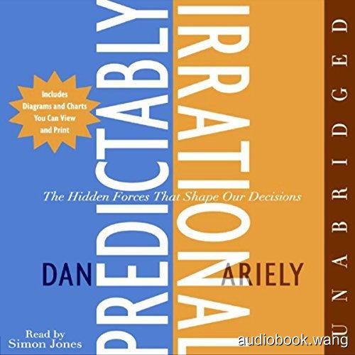怪诞行为学:可预见的非理性Predictably Irrational: The Hidden Forces That Shape Our Decisions Unabridged (mp3音频+mobi+epub+pdf+txt+docx) 7hrs