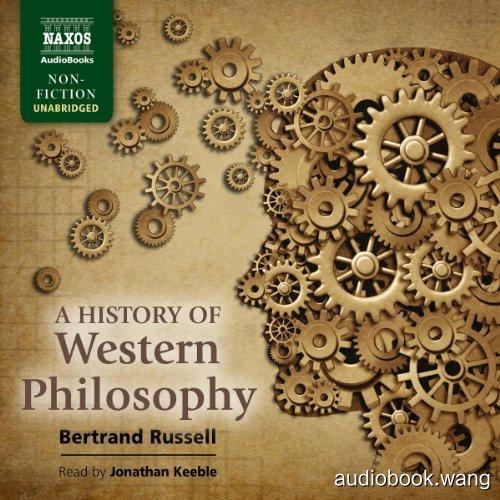 A History of Western Philosophy Unabridged (mp3音频+mobi+epub+pdf+txt+docx) 38hrs