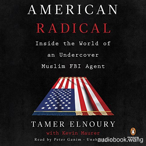American Radical:Inside the World of an Undercover Muslim FBI Agent Unabridged (mp3音频+mobi+epub) 9hrs