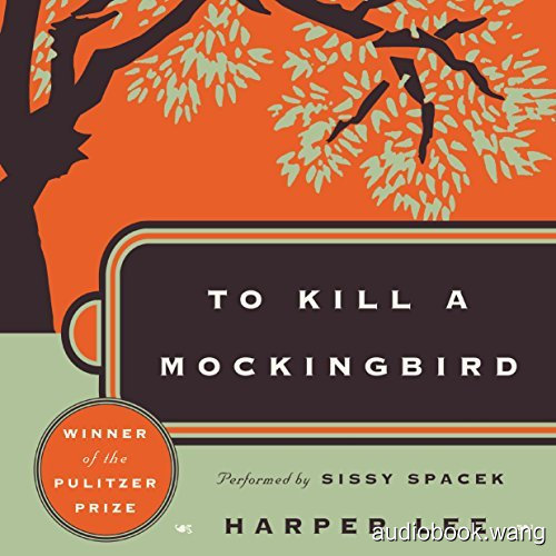 杀死一只知更鸟To Kill a Mockingbird Unabridged (mp3音频+mobi+epub+pdf+txt+docx) 12hrs