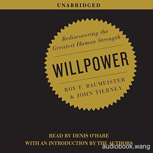 意志力 : 关于专注、自控与效率的心理学Willpower: Rediscovering the Greatest Human Strength Unabridged (mp3音频+mobi+epub+pdf+txt+docx) 9hrs