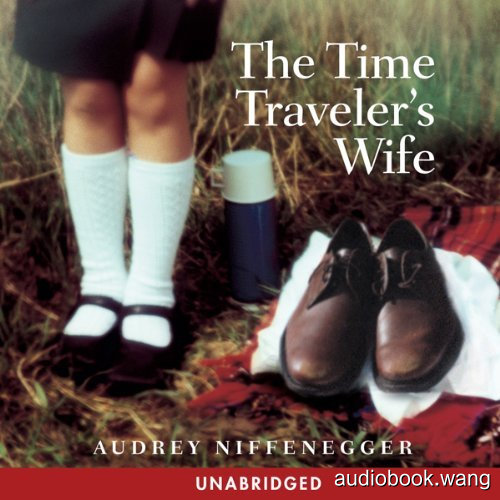 The Time Traveler's Wife Unabridged (mp3音频+mobi+epub+pdf+txt+docx) 18hrs