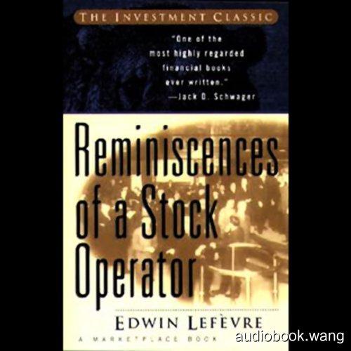 股票作手回忆录Reminiscences of a Stock Operator Unabridged (mp3音频+mobi+epub+pdf+txt+docx) 10hrs