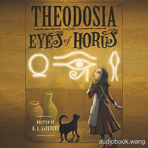 Theodosia and the Eyes of Horus Unabridged (mp3音频+mobi+epub+pdf+txt+docx) 9hrs