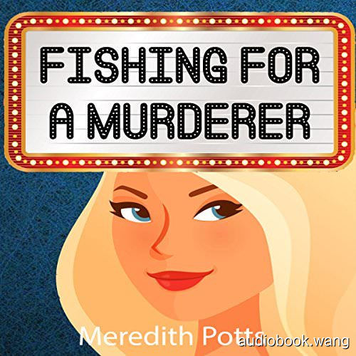 Fishing for a Murderer - Hope Hadley Cozy Mystery Series, Book 2 - Meredith Potts Unabridged (mp3/m4b音频) 18hrs