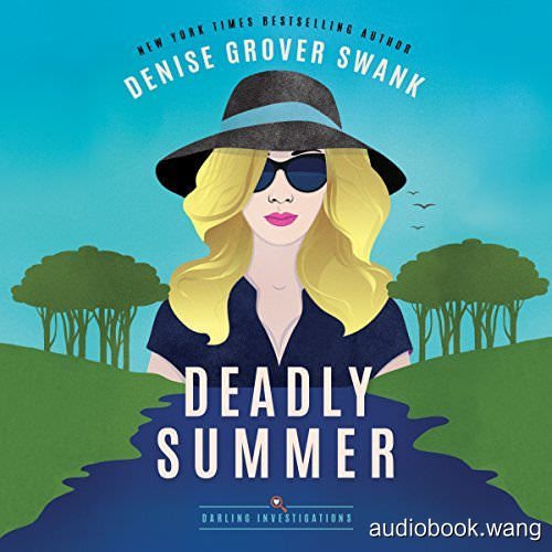 Deadly Summer (Darling Investigations #1) - Denise Grover Swank Unabridged (mp3/m4b音频) 58.06 MBs