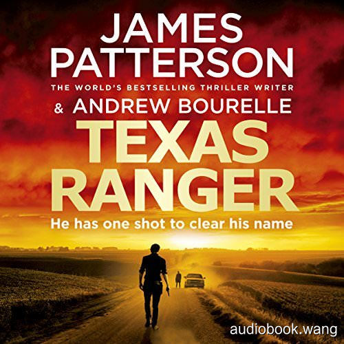 Texas Ranger - James Patterson Unabridged (mp3/m4b音频) 299.21 MBs