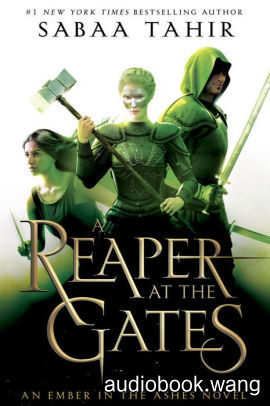 A Reaper at the Gates (An Ember in the Ashes #3) - Sabaa Tahir Unabridged (mp3/m4b音频) 6.33 GBs