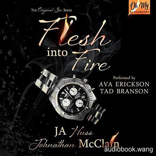 Flesh Into Fire (Original Sin #3) - J.A. Huss & Johnathan McClain Unabridged (mp3/m4b音频) 2.28 GBs