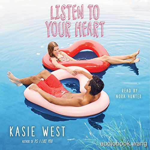 Listen to Your Heart - Kasie West Unabridged (mp3/m4b音频) 18hrs