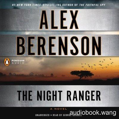 Alex Berenson ~ [John Wells  07] - Night Ranger - Alex Berenson Unabridged (mp3/m4b音频) 582.9 MBs