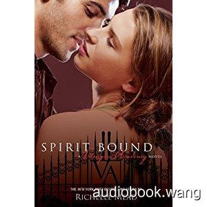 Spirit Bound, Vampire Academy 5 Unabridged (mp3/m4b音频) 331.53 MBs