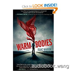 Warm Bodies - Isaac Marion Unabridged (mp3/m4b音频) 220.36 MBs