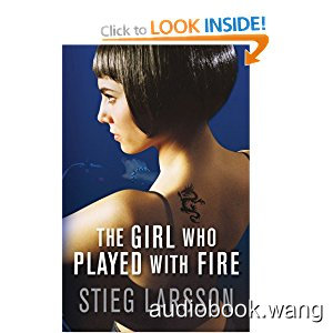 The Girl Who Played with Fire - Stieg Larsson Unabridged (mp3/m4b音频) 510.65 MBs