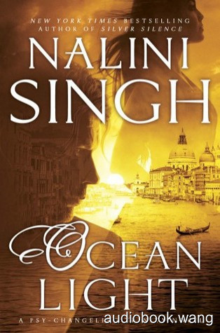 Ocean Light (Psy-Changeling Trinity #2) - Nalini Singh Unabridged (mp3/m4b音频) 353.57 MBs