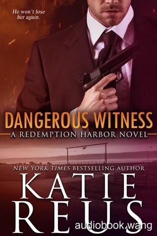 Dangerous Witness (Redemption Harbor, Book 3) - Katie Reus Unabridged (mp3/m4b音频) 225.82 MBs