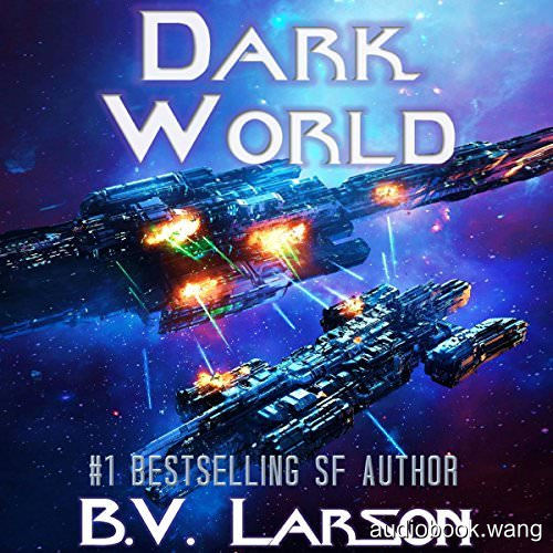 Dark World [Undying Mercenaries 09] - B.V. Larson Unabridged (mp3/m4b音频) 367.77 MBs
