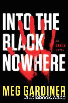Into the Black Nowhere - Meg Gardiner Unabridged (mp3/m4b音频) 326.53 MBs