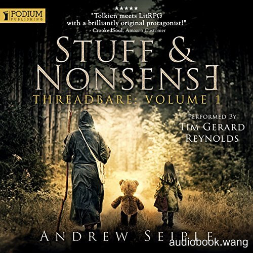 Stuff and Nonsense: Threadbare, Volume 1  -  Andrew Seiple Unabridged (mp3/m4b音频) 290.97 MBs