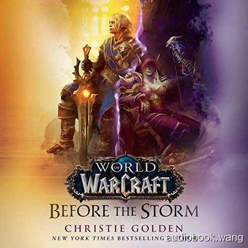 Before the Storm: World of Warcraft, Book 23  - Christie Golden Unabridged (mp3/m4b音频) 263.81 MBs
