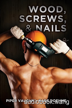 Hard Hats Book 1 & 2: Wood, Screws, & Nails and Hook, Line, & Sinker - Piper Vaughn & Kade Boehme Unabridged (mp3/m4b音频) 592.05 MBs